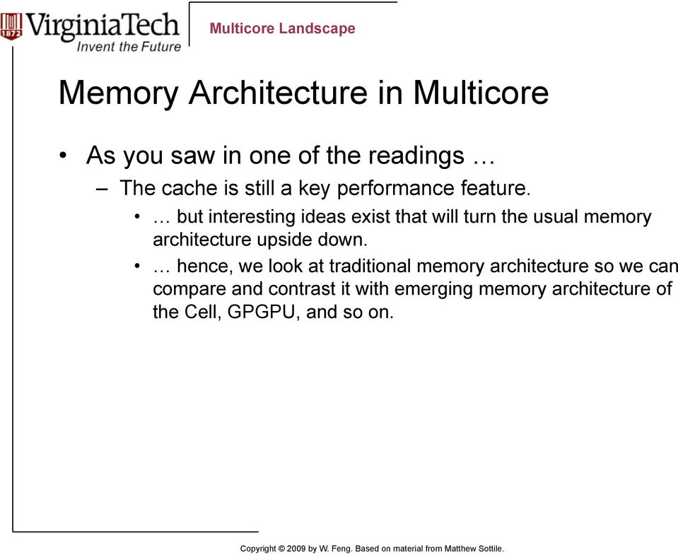 but interesting ideas exist that will turn the usual memory architecture upside down.