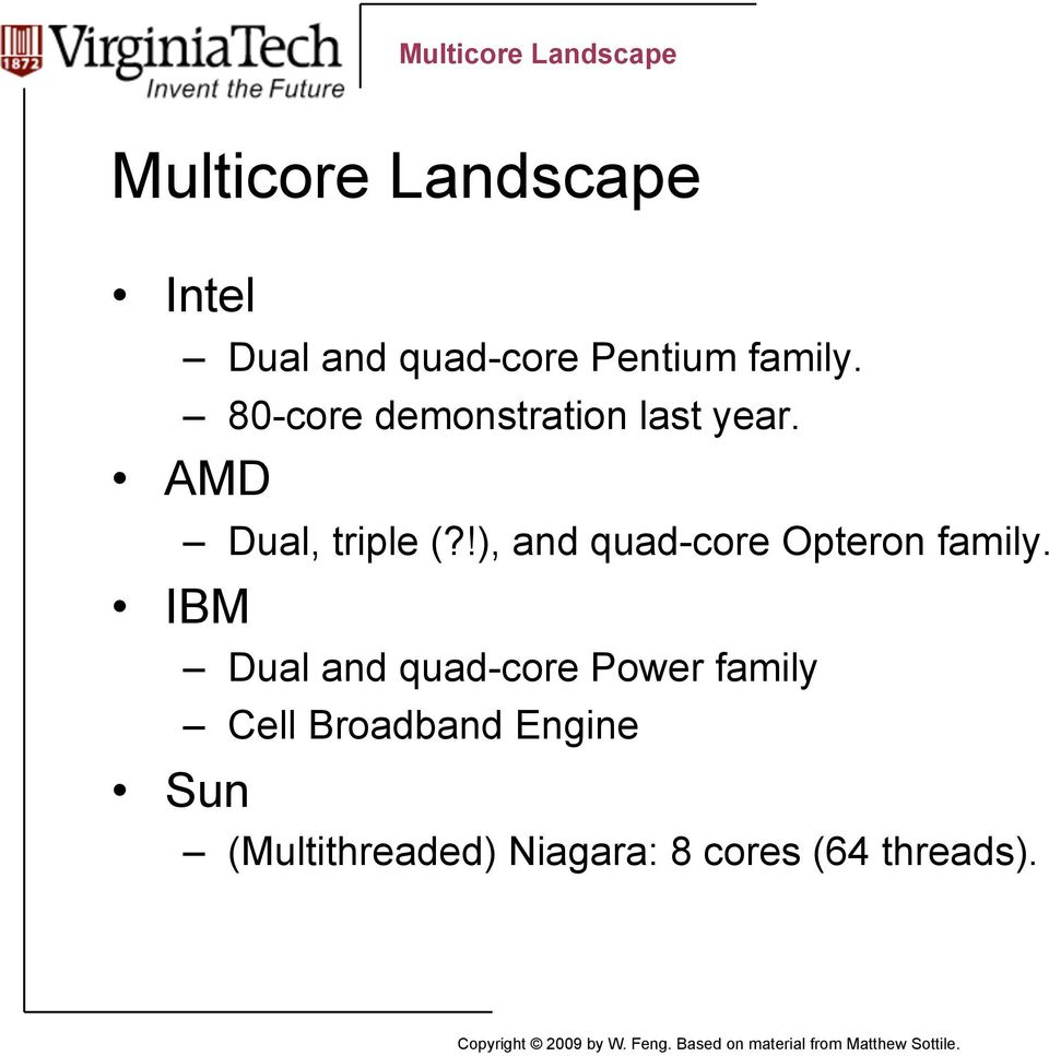 !), and quad-core Opteron family.