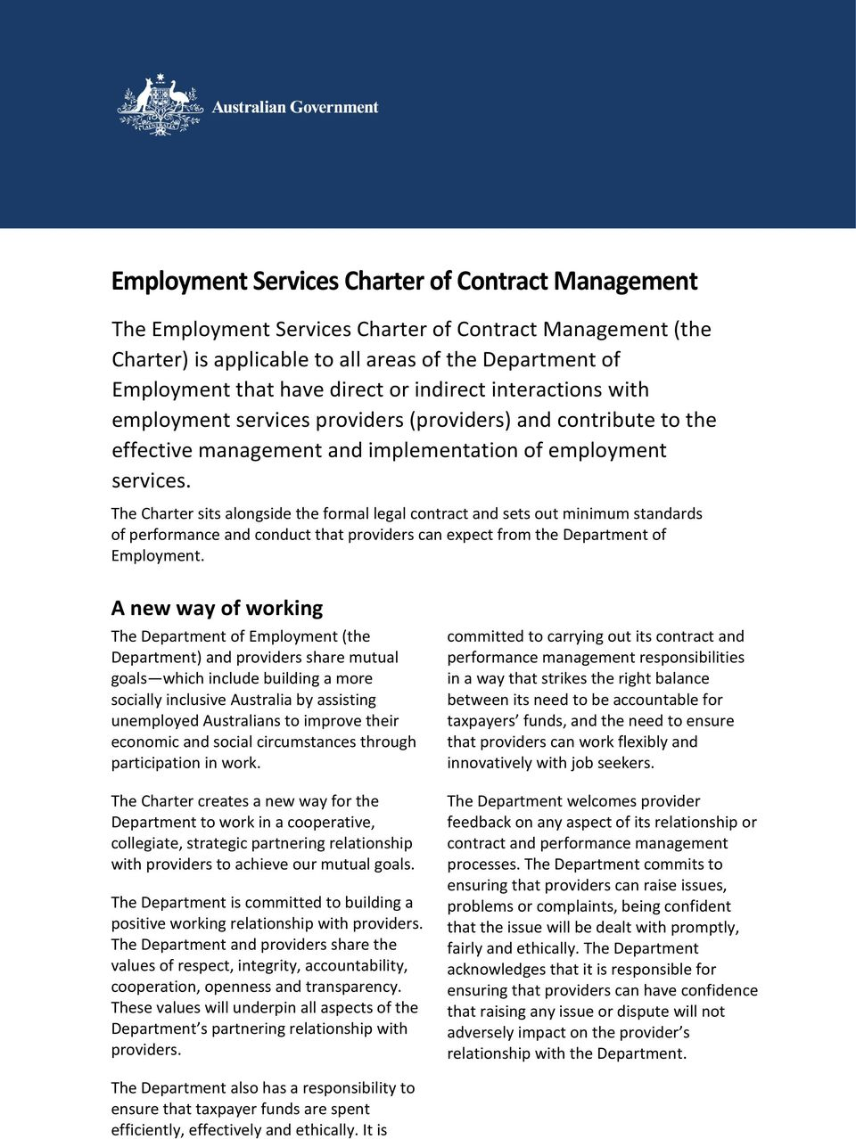 The Charter sits alongside the formal legal contract and sets out minimum standards of performance and conduct that providers can expect from the Department of Employment.