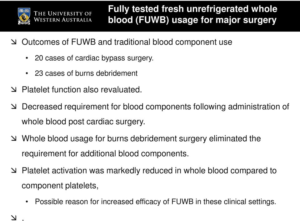 Decreased requirement for blood components following administration of whole blood post cardiac surgery.