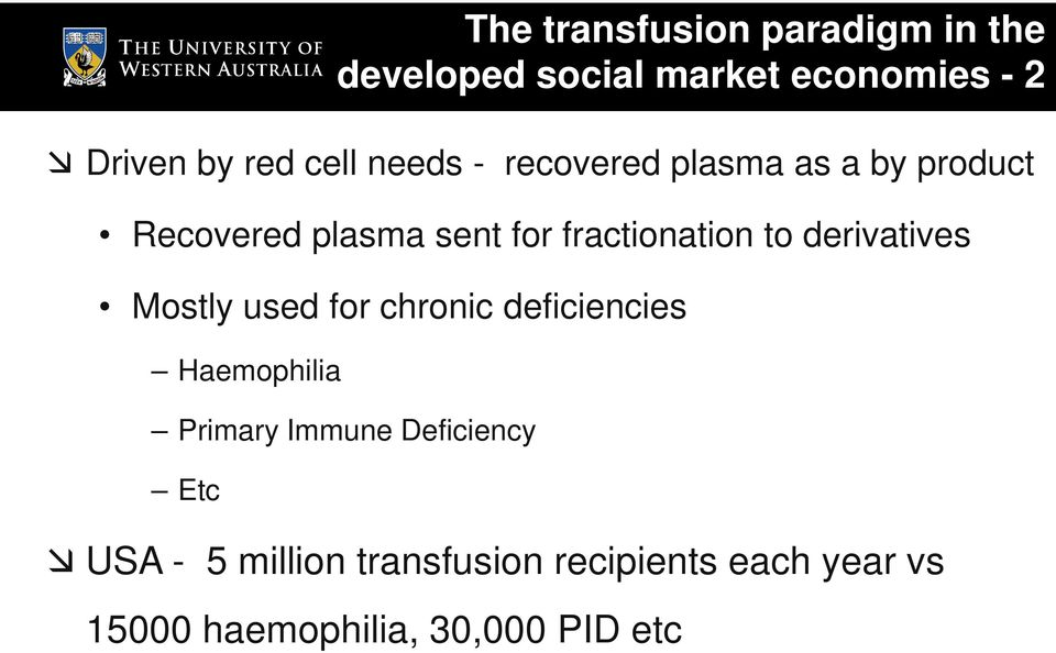 Immune Deficiency Etc The transfusion paradigm in the developed social market economies