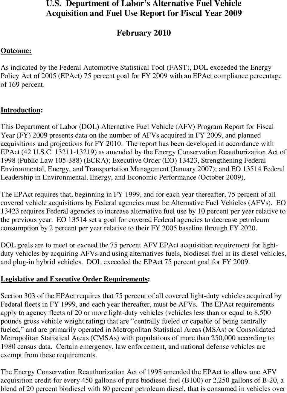 Introduction: This Department of Labor (DOL) Alternative Fuel Vehicle (AFV) Program Report for Fiscal Year (FY) 2009 presents data on the number of AFVs acquired in FY 2009, and planned acquisitions
