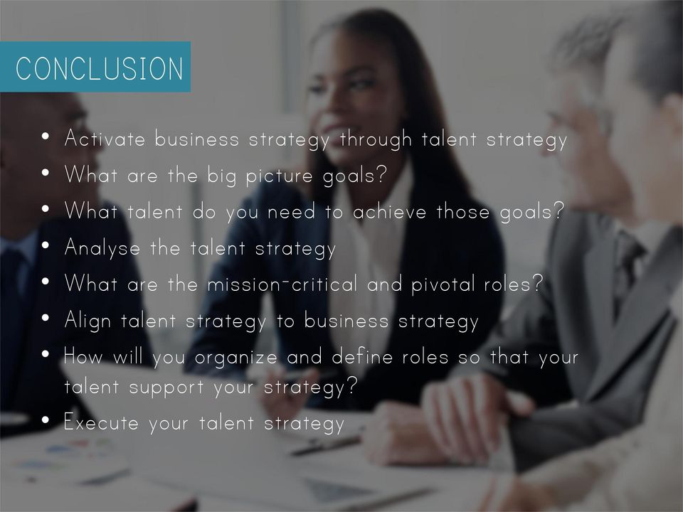 Analyse the talent strategy What are the mission-critical and pivotal roles?
