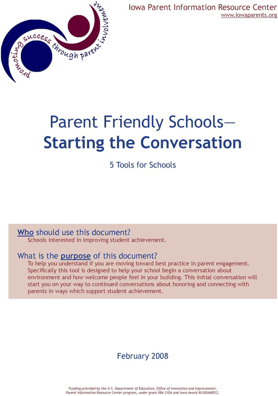 To help you understand if you are moving toward best practice in parent engagement.