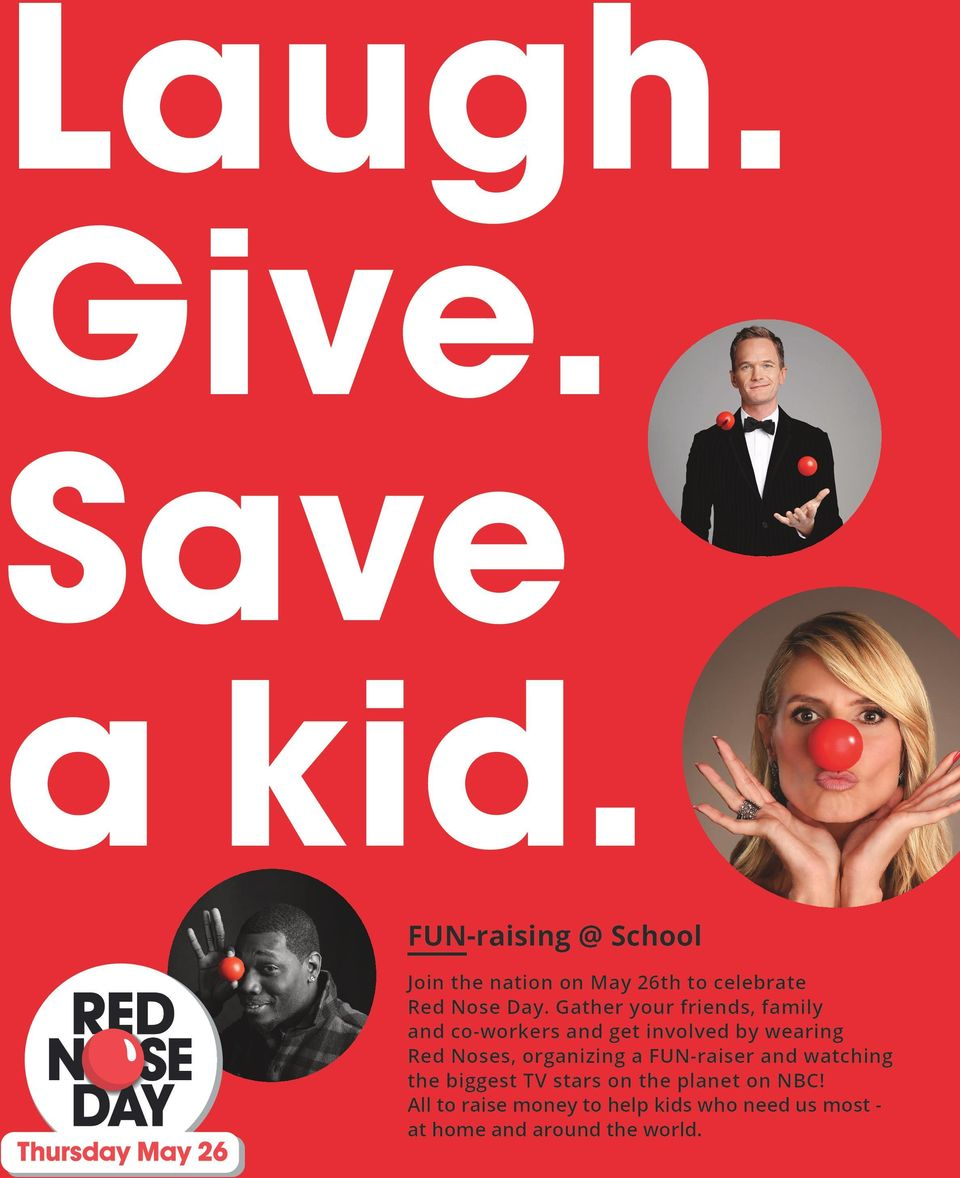 Gather your friends, family and co-workers and get involved by wearing Red Noses,