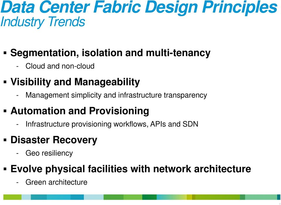 transparency Automation and Provisioning - Infrastructure provisioning workflows, APIs and SDN