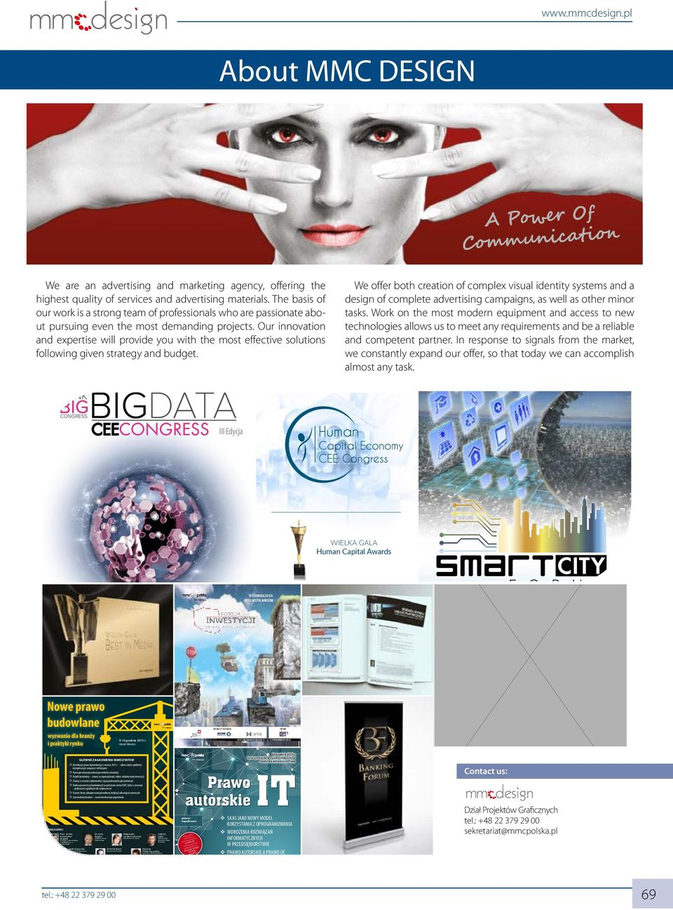 Kancelaria Radcy Prawnego www.mmcdesign.pl About MMC DESIGN We are an advertising and marketing agency, offering the highest quality of services and advertising materials.
