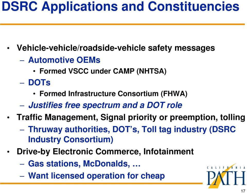 Management, Signal priority or preemption, tolling Thruway authorities, DOT s, Toll tag industry (DSRC Industry
