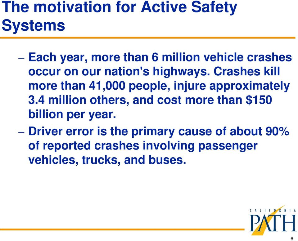 Crashes kill more than 41,000 people, injure approximately 3.
