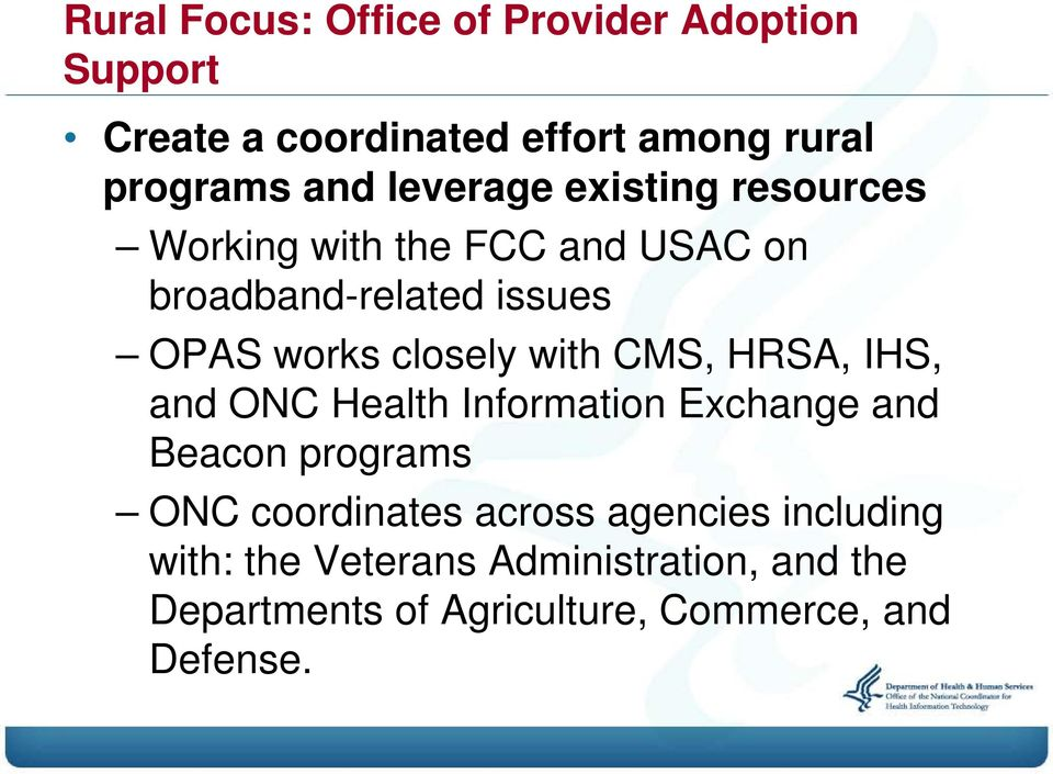 with CMS, HRSA, IHS, and ONC Health Information Exchange and Beacon programs ONC coordinates across