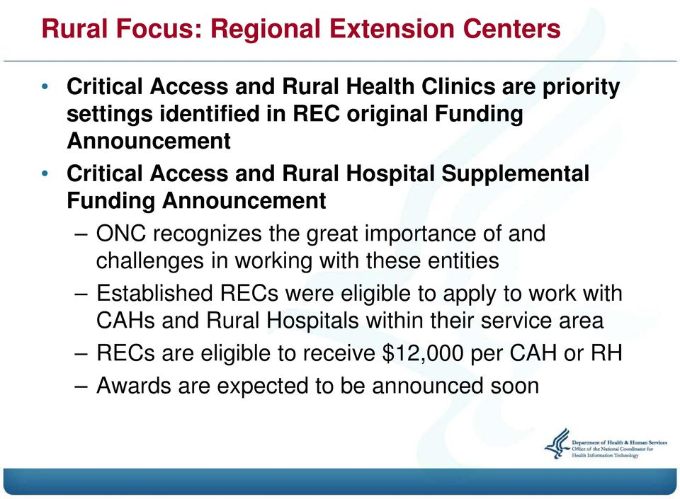 importance of and challenges in working with these entities Established RECs were eligible to apply to work with CAHs and