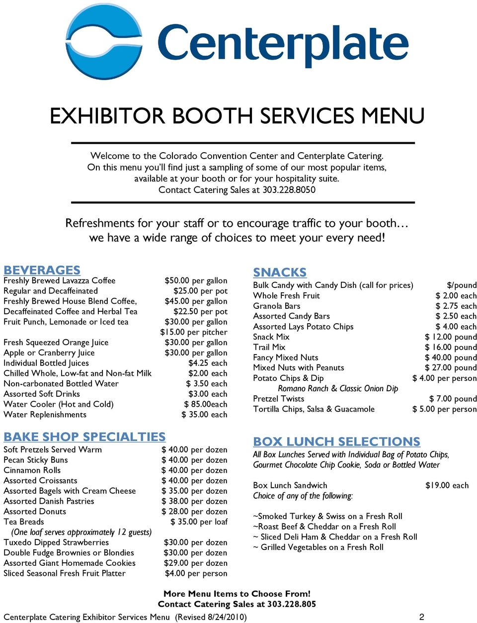 8050 Refreshments for your staff or to encourage traffic to your booth we have a wide range of choices to meet your every need!