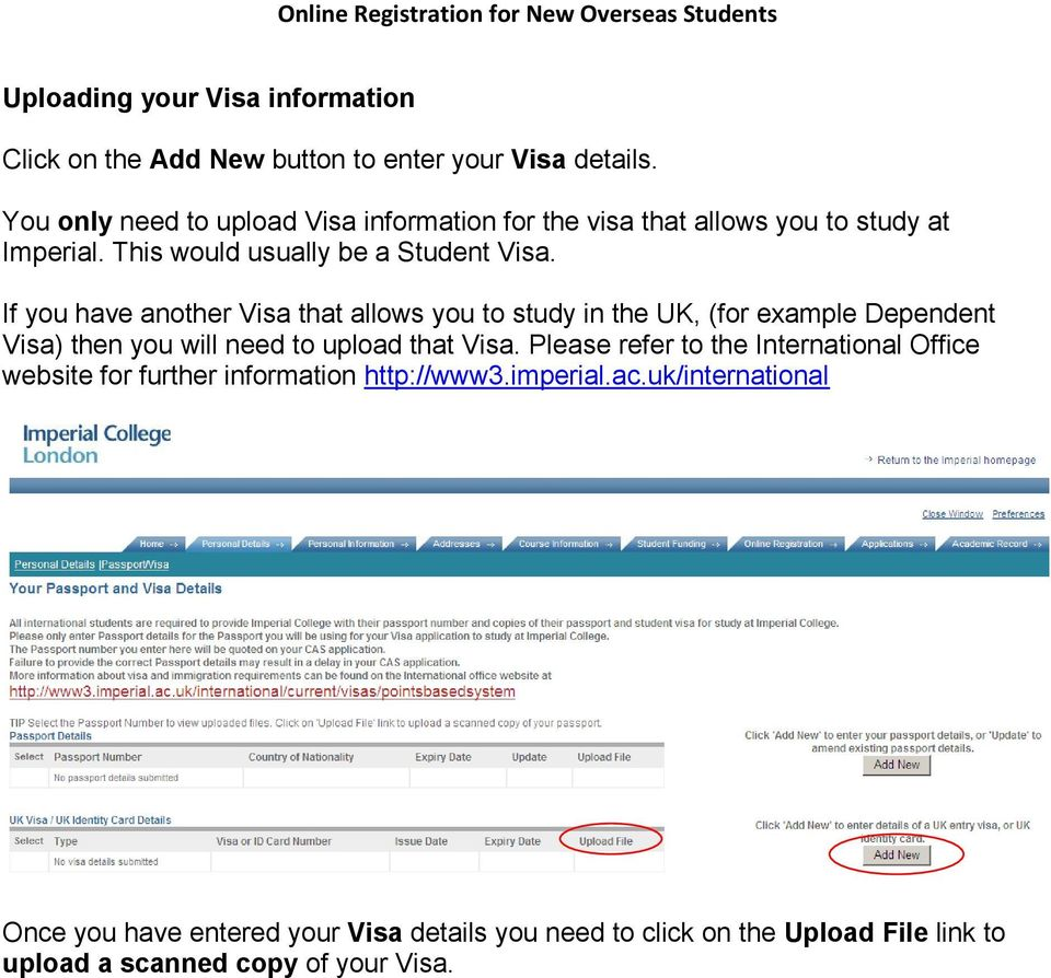 If you have another Visa that allows you to study in the UK, (for example Dependent Visa) then you will need to upload that Visa.
