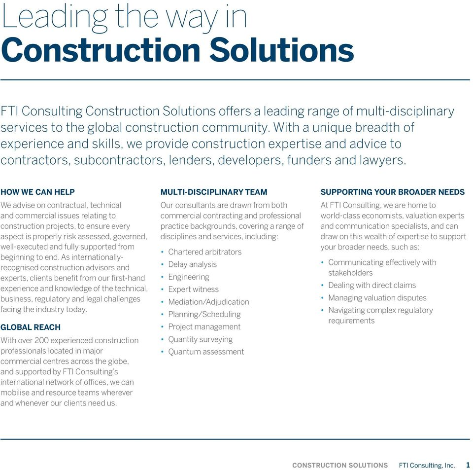 HOW WE CAN HELP We advise on contractual, technical and commercial issues relating to construction projects, to ensure every aspect is properly risk assessed, governed, well-executed and fully
