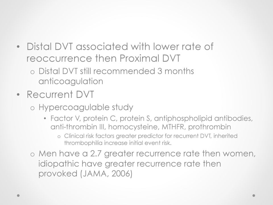 homocysteine, MTHFR, prothrombin o Clinical risk factors greater predictor for recurrent DVT, inherited thrombophilia increase