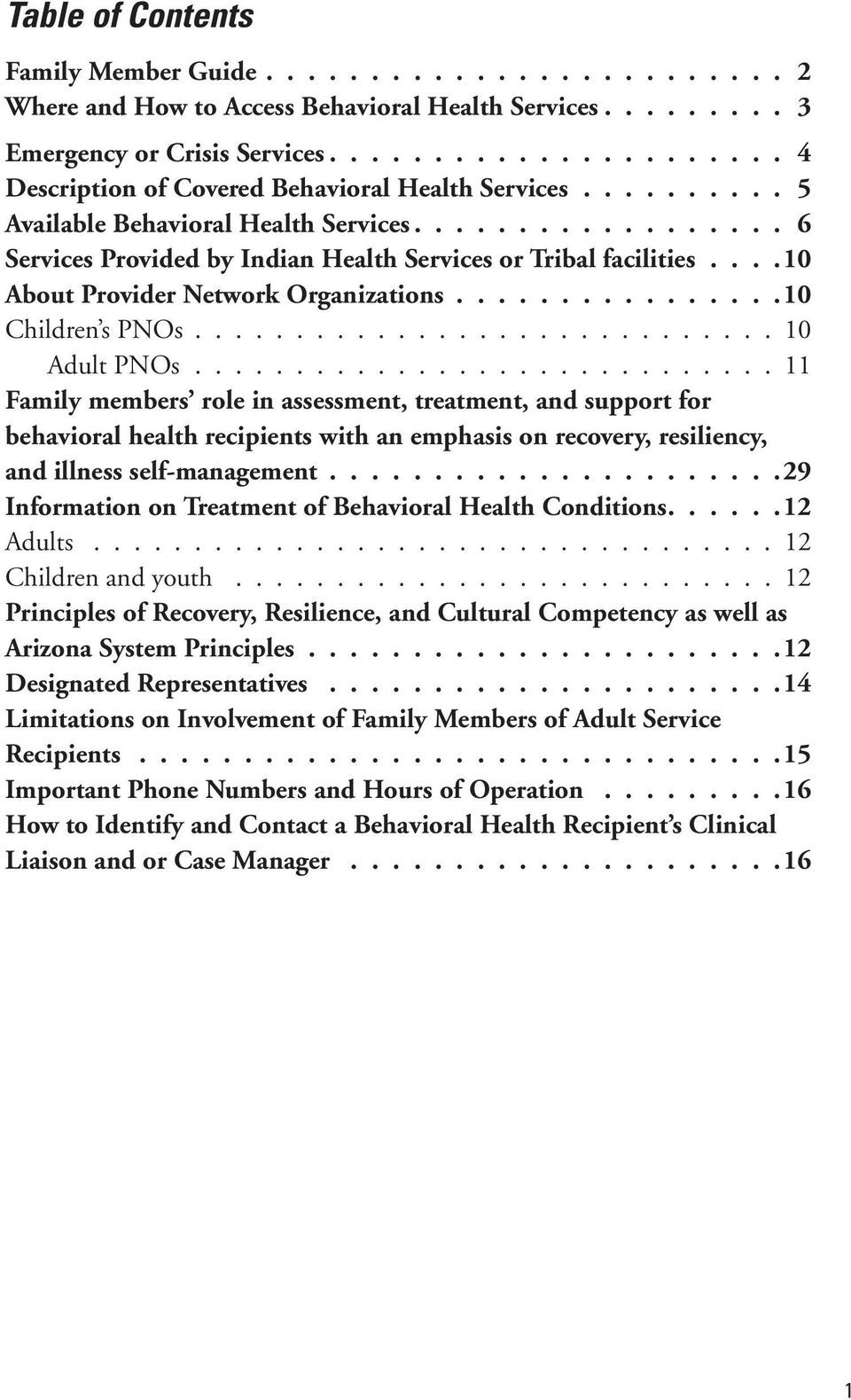 ...10 About Provider Network Organizations................10 Children s PNOs............................. 10 Adult PNOs.