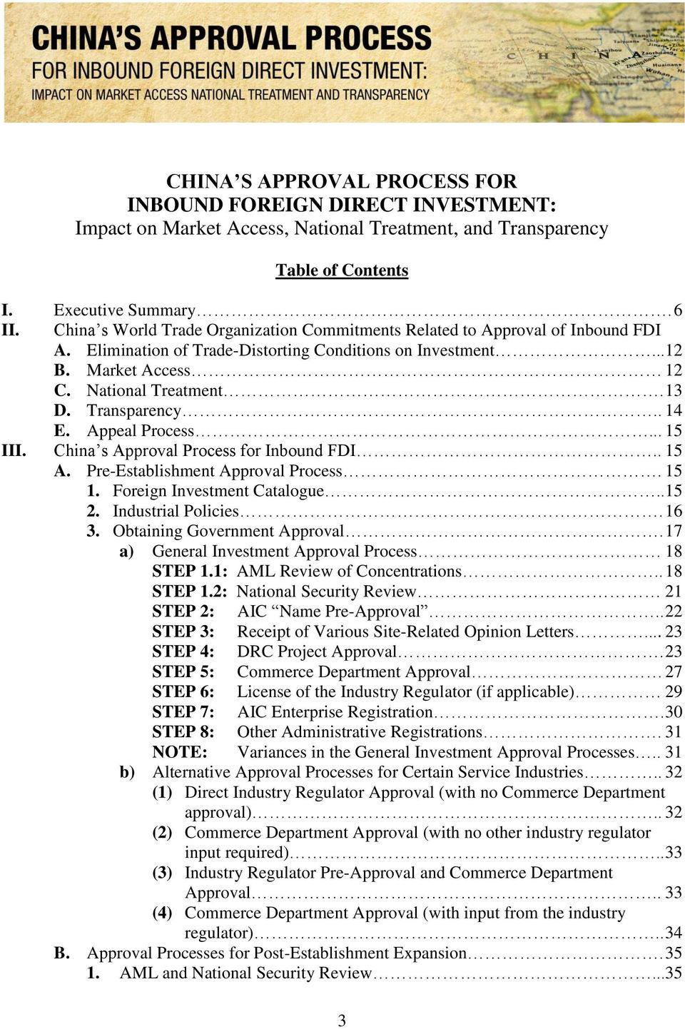 Transparency.. 14 E. Appeal Process... 15 III. China s Approval Process for Inbound FDI.. 15 A. Pre-Establishment Approval Process. 15 1. Foreign Investment Catalogue.. 15 2. Industrial Policies.