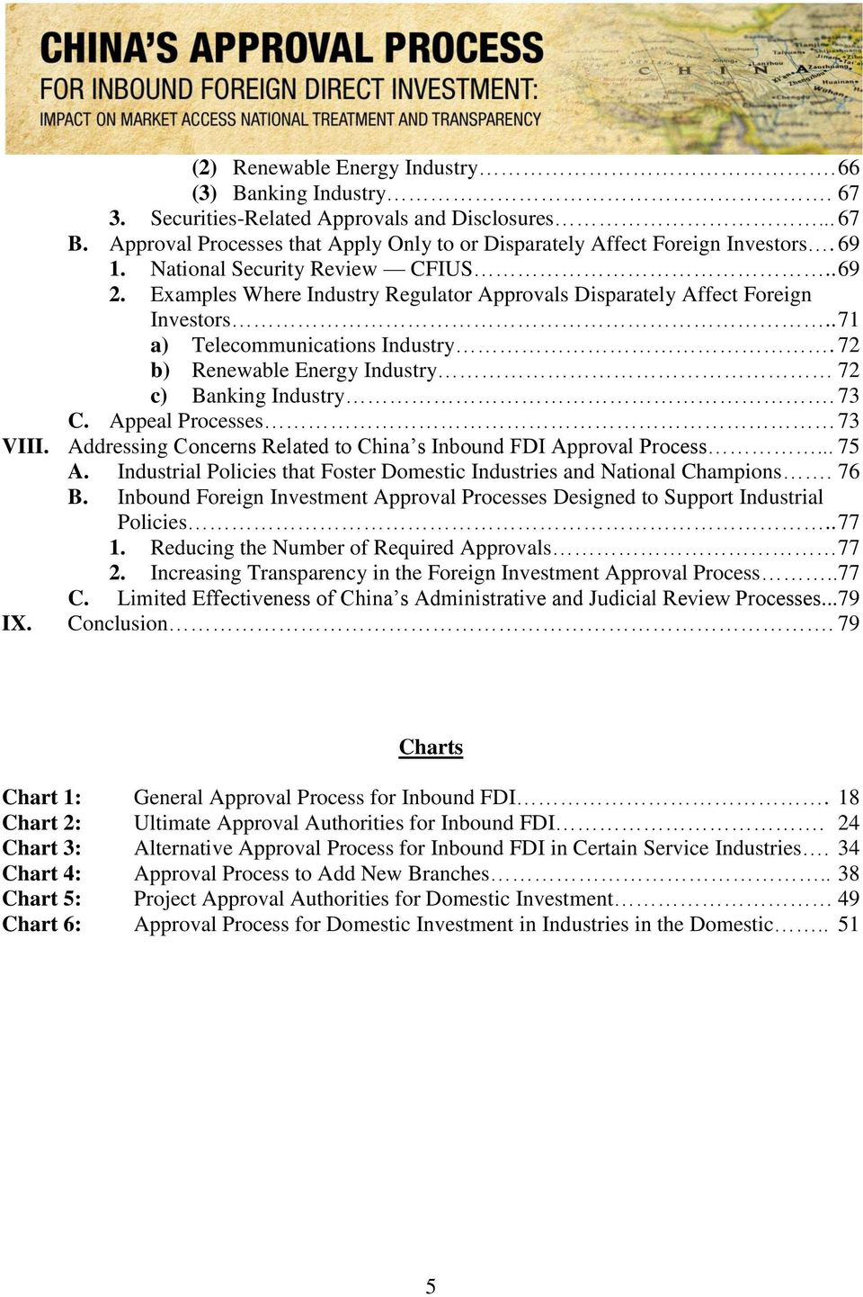 72 b) Renewable Energy Industry 72 c) Banking Industry. 73 C. Appeal Processes 73 VIII. Addressing Concerns Related to China s Inbound FDI Approval Process... 75 A.