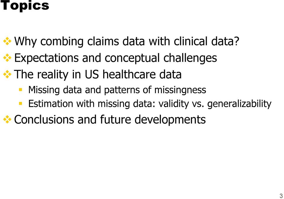 healthcare data Missing data and patterns of missingness Estimation