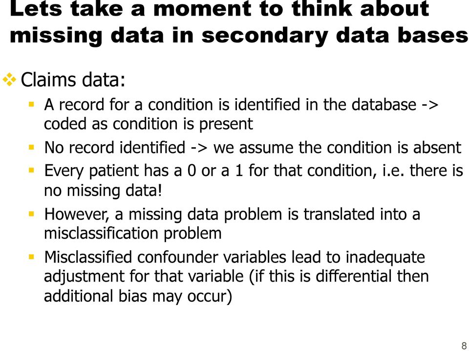 that condition, i.e. there is no missing data!