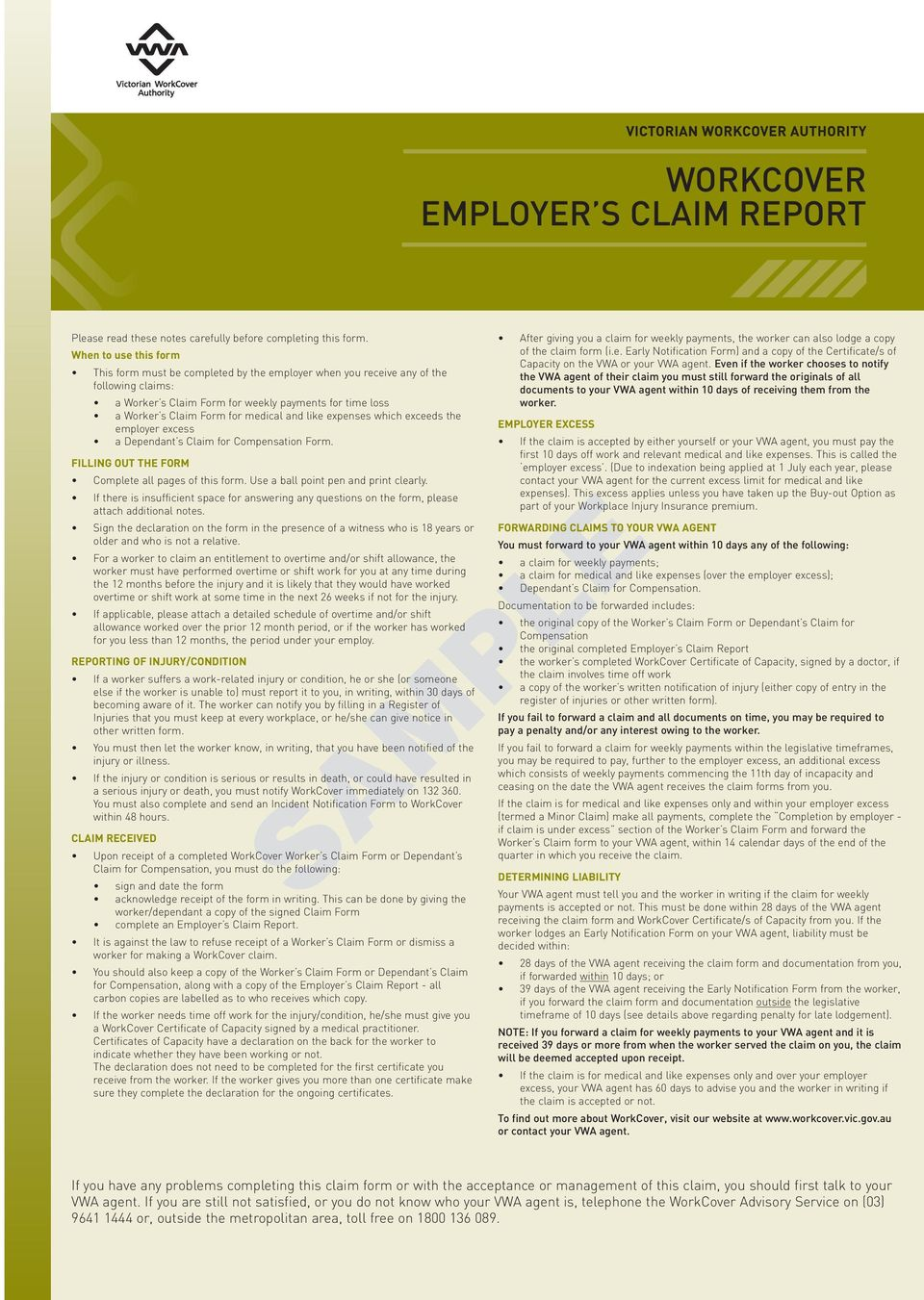 medical and like expenses which exceeds the employer excess a Dependant s Claim for Compensation Form. FILLING OUT THE FORM Complete all pages of this form. Use a ball point pen and print clearly.