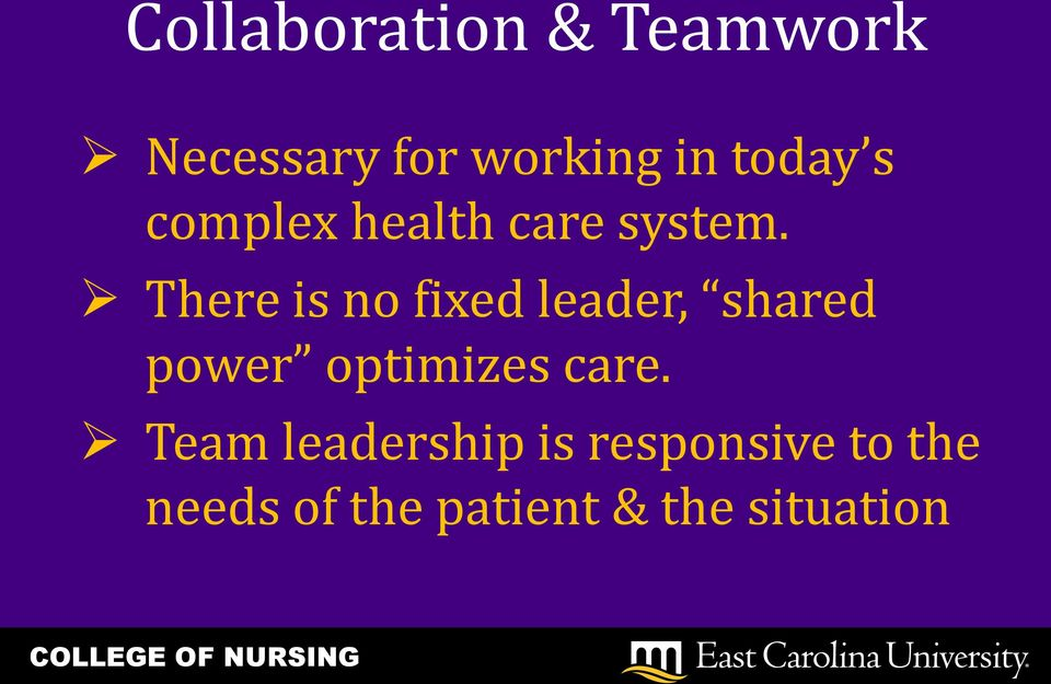 There is no fixed leader, shared power optimizes care.