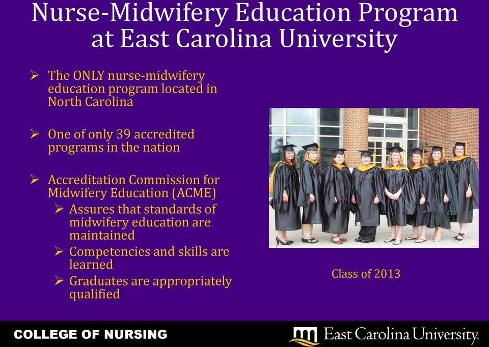 Accreditation Commission for Midwifery Education (ACME) Assures that standards of midwifery
