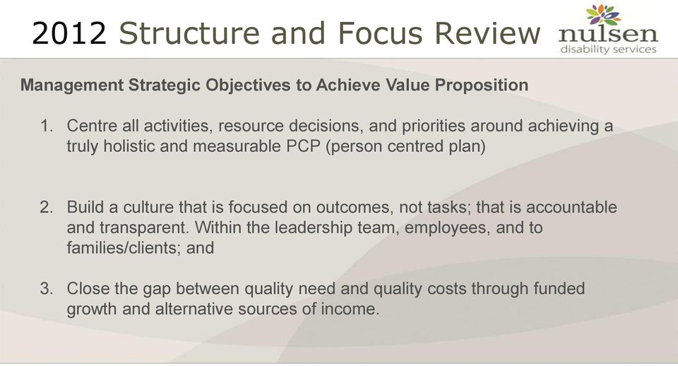 plan) 2. Build a culture that is focused on outcomes, not tasks; that is accountable and transparent.