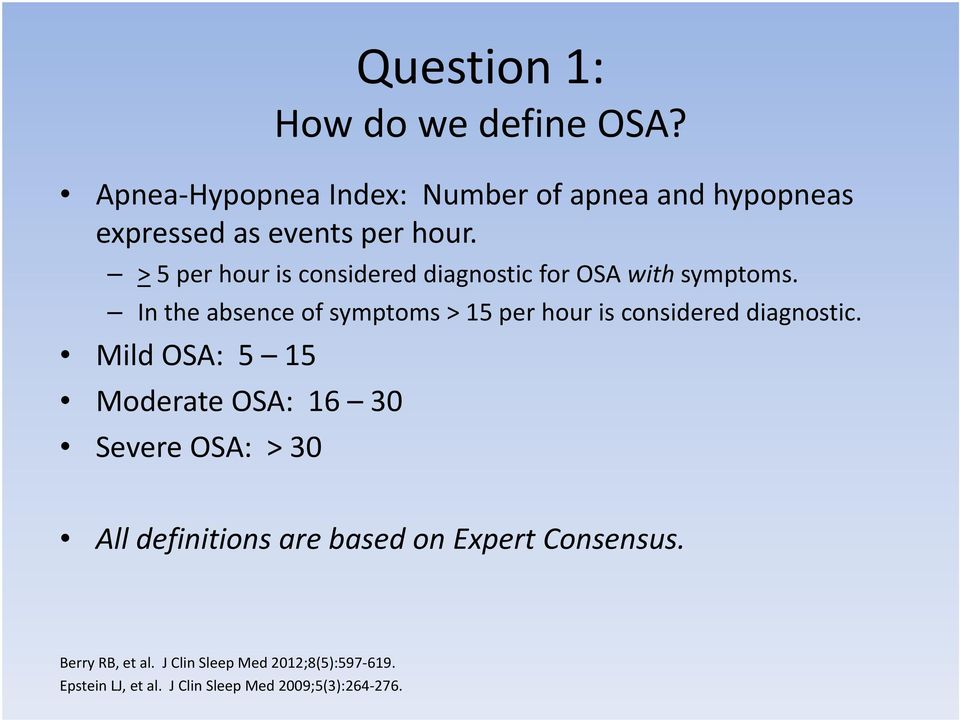 >5 per hour is considered diagnostic for OSA with symptoms.