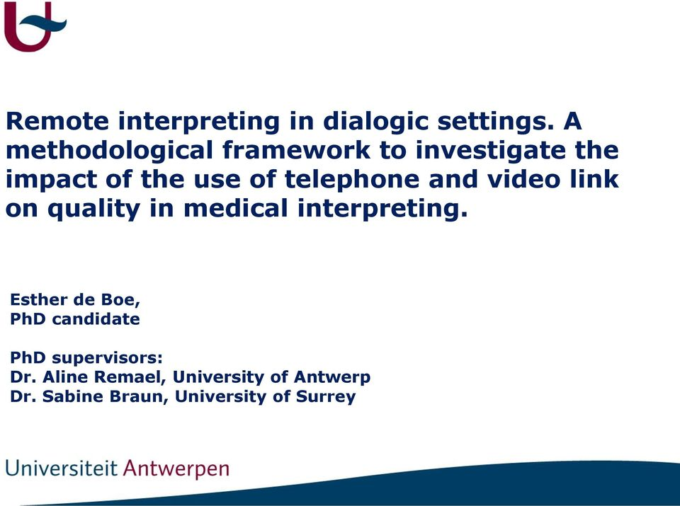 telephone and video link on quality in medical interpreting.