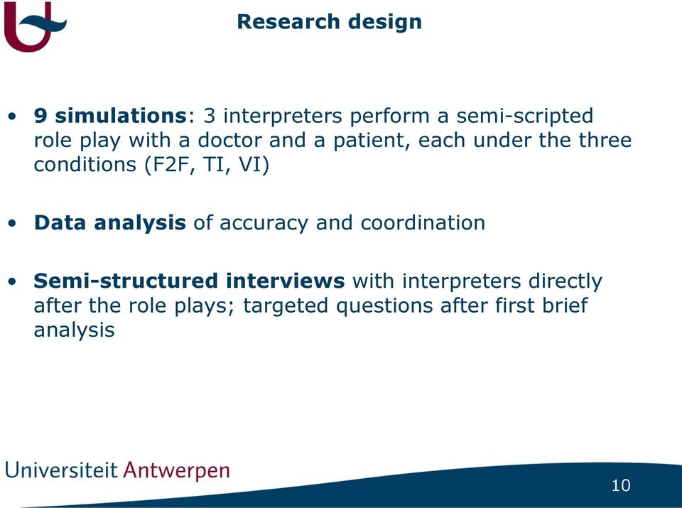 analysis of accuracy and coordination Semi-structured interviews with