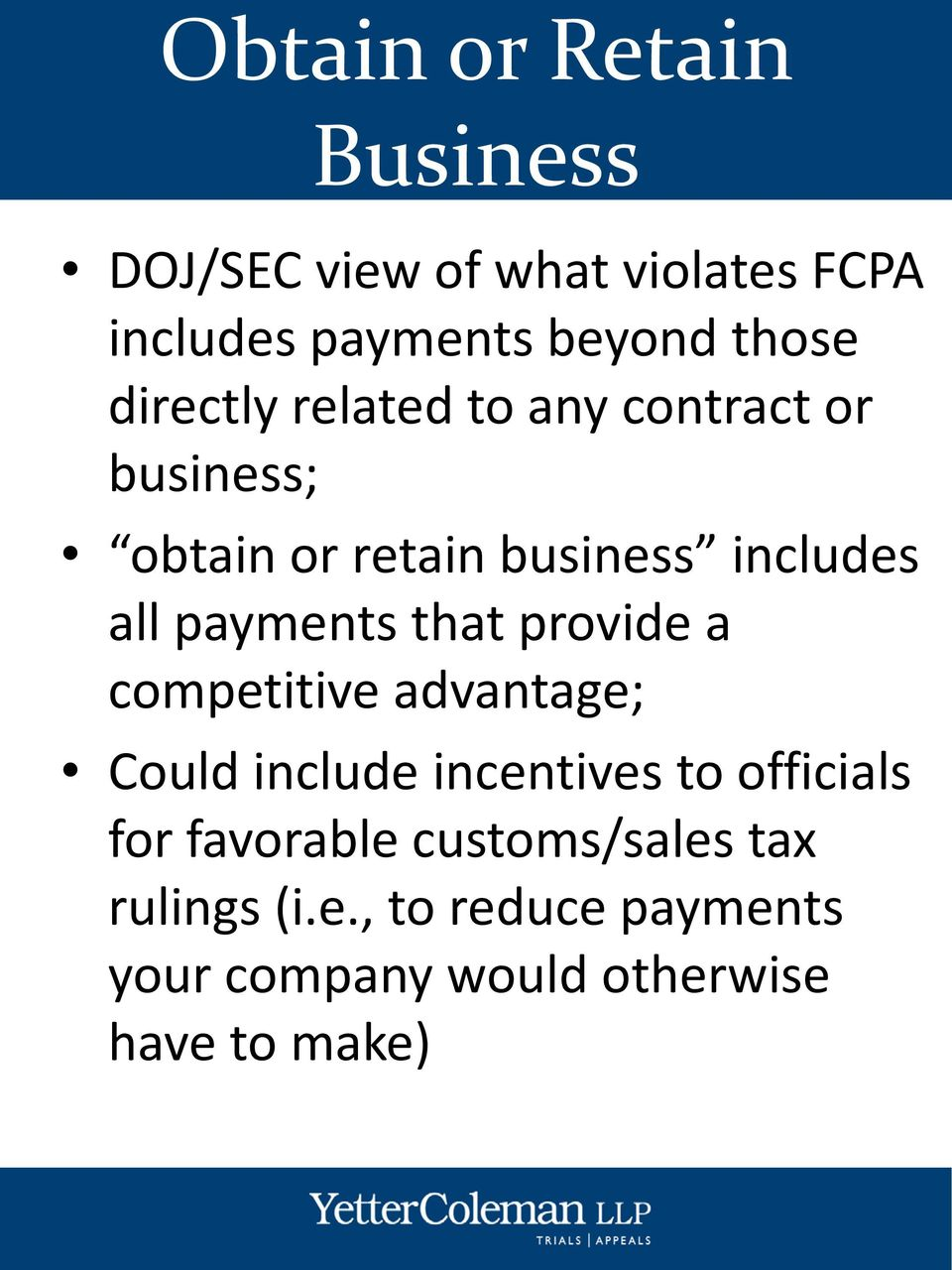 payments that provide a competitive advantage; Could include incentives to officials for