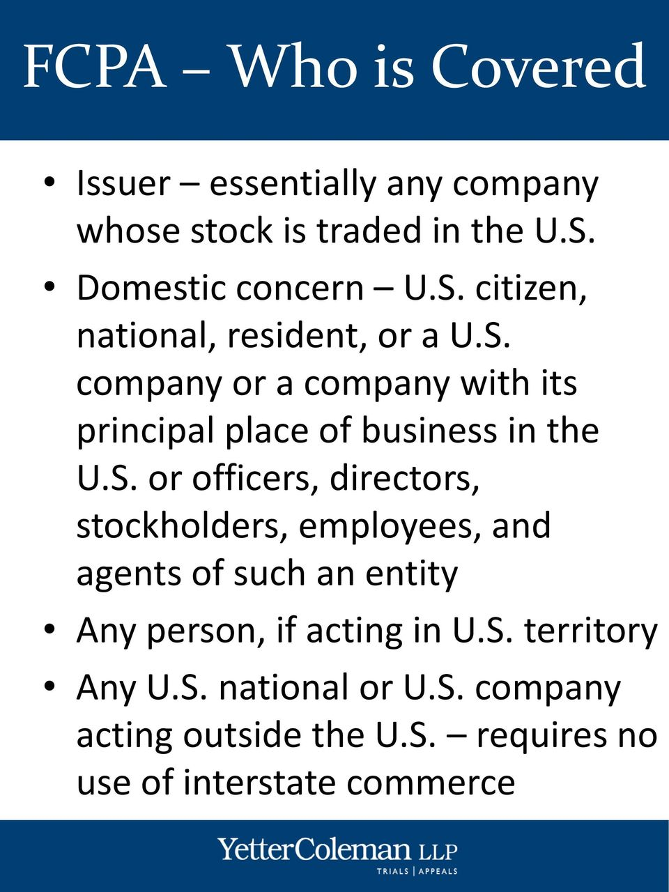 S. or officers, directors, stockholders, employees, and agents of such an entity Any person, if acting in U.