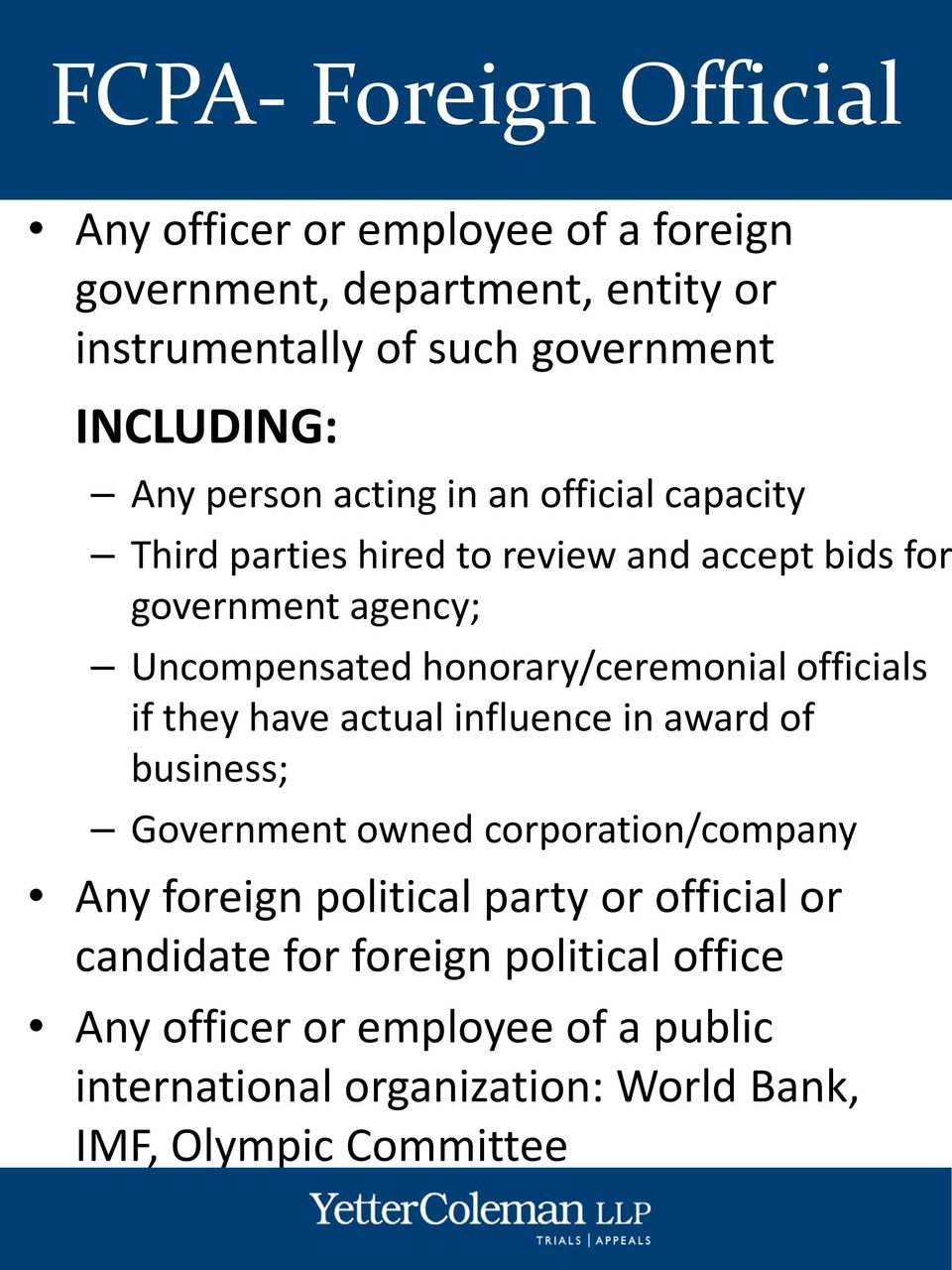honorary/ceremonial officials if they have actual influence in award of business; Government owned corporation/company Any foreign political