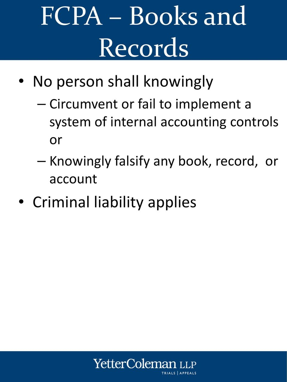 internal accounting controls or Knowingly falsify