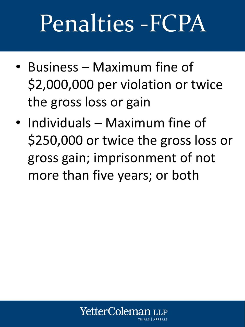 Maximum fine of $250,000 or twice the gross loss or