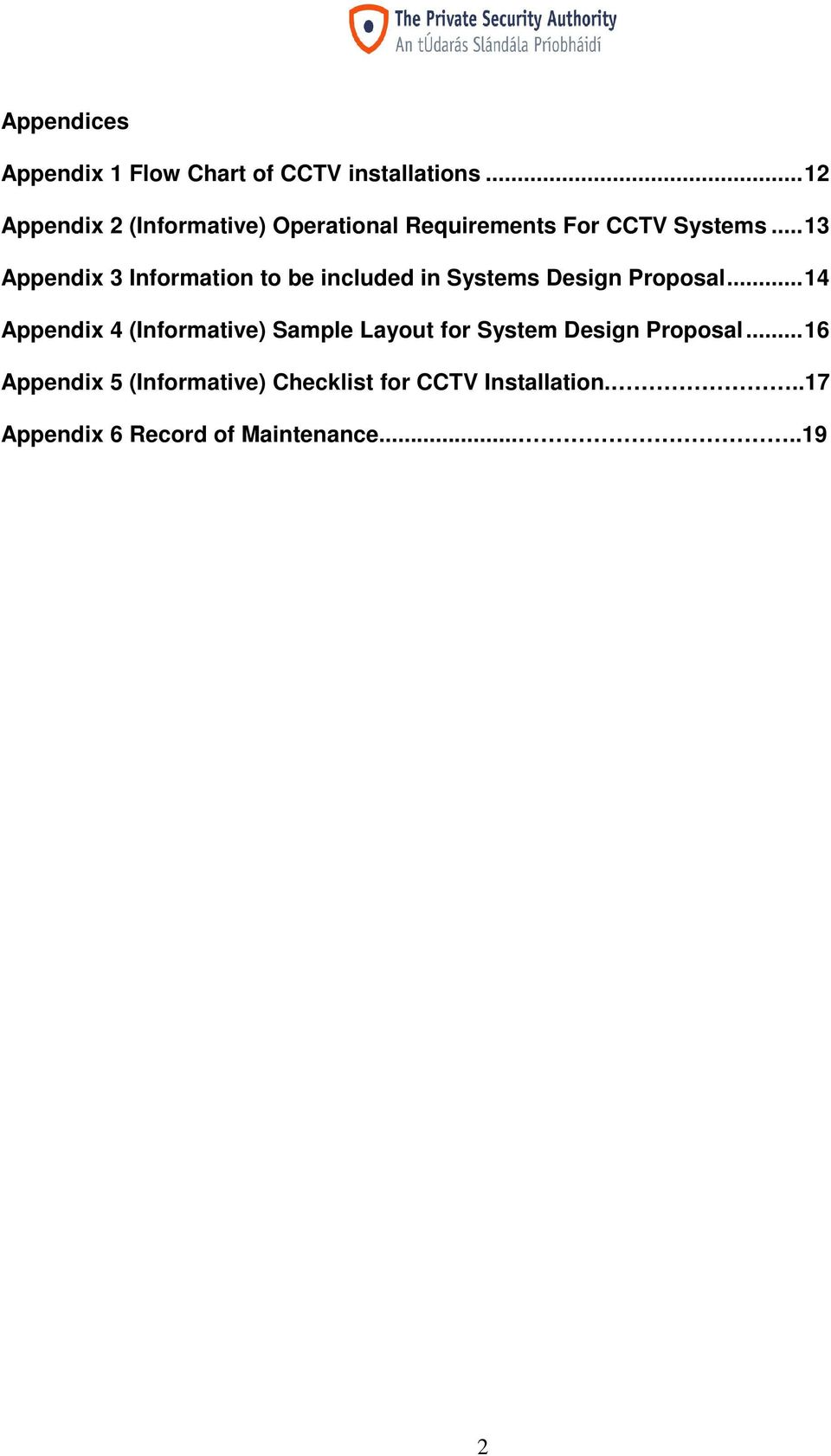 ..13 Appendix 3 Information to be included in Systems Design Proposal.