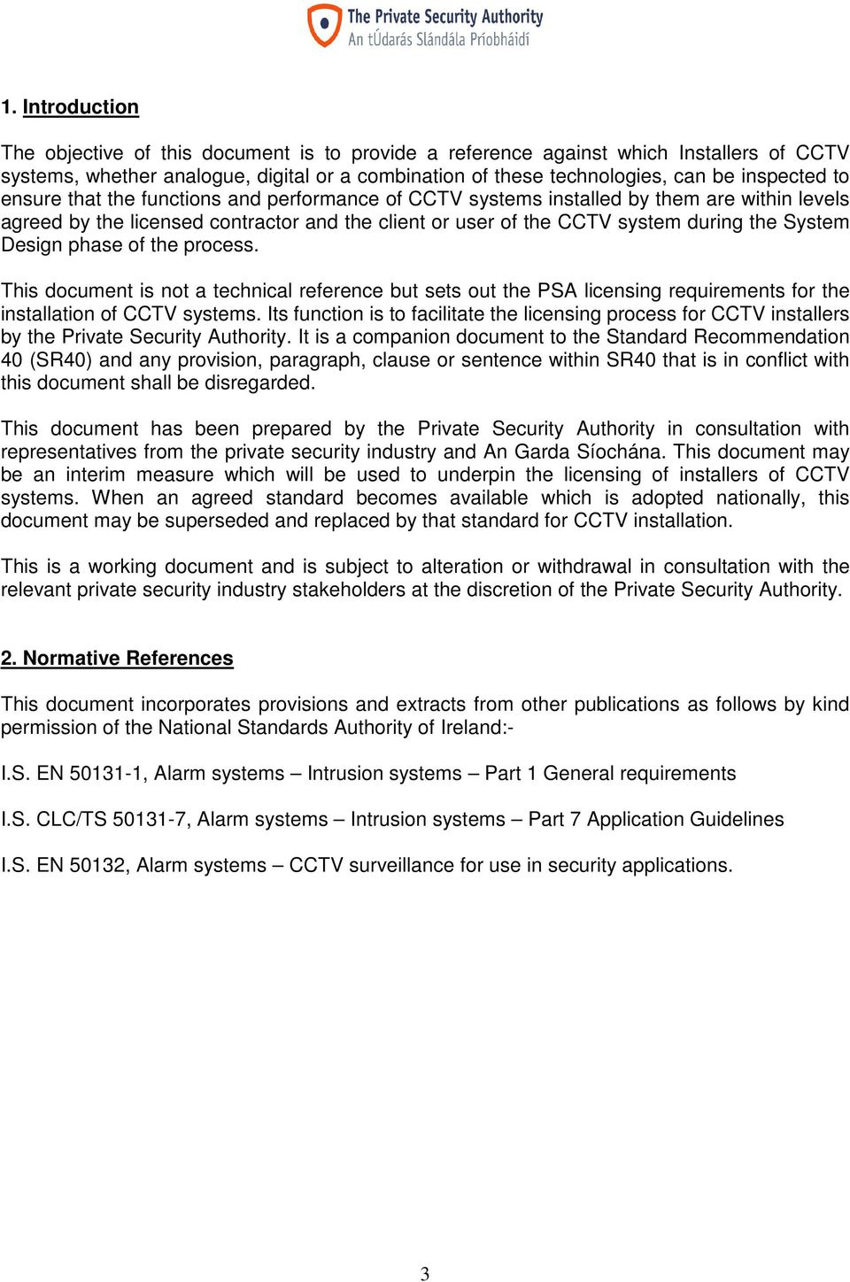 phase of the process. This document is not a technical reference but sets out the PSA licensing requirements for the installation of CCTV systems.