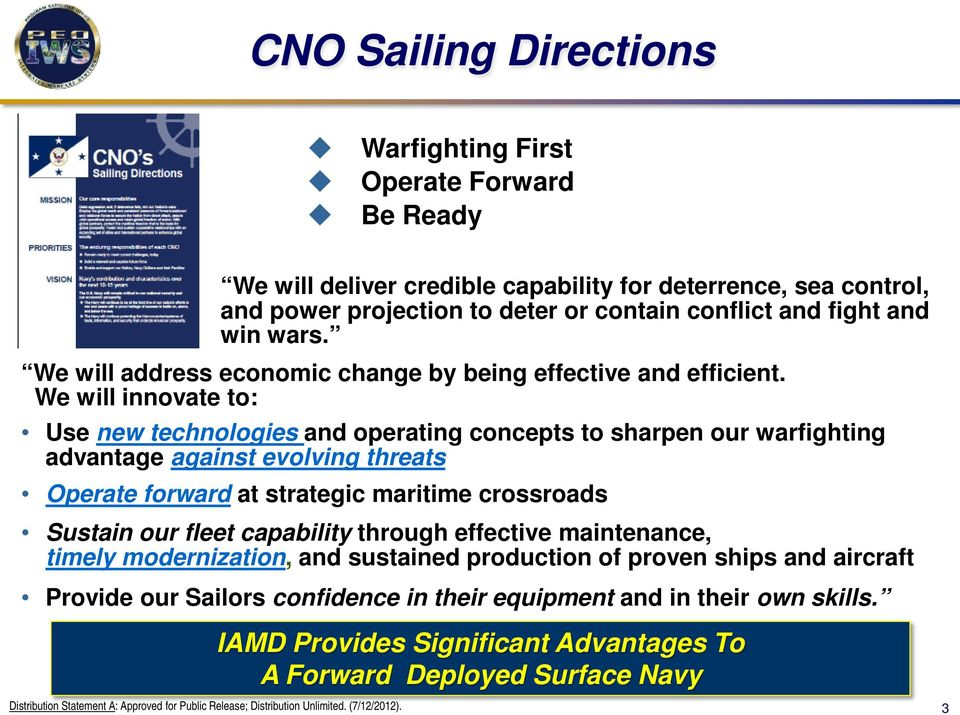 We will innovate to: Use new technologies and operating concepts to sharpen our warfighting advantage against evolving threats Operate forward at strategic maritime crossroads
