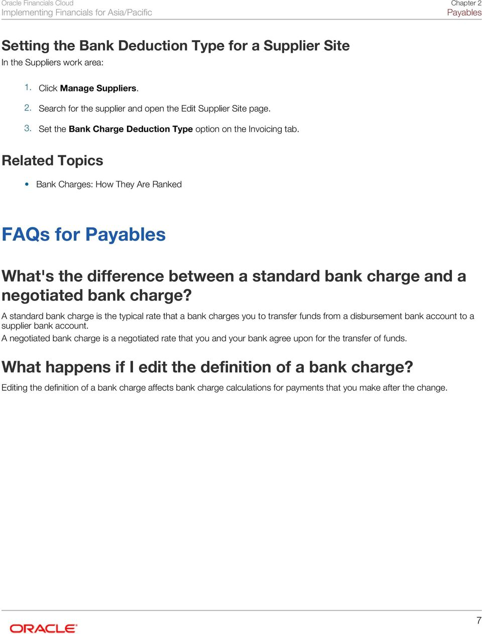 Related Topics Bank Charges: How They Are Ranked FAQs for Payables What's the difference between a standard bank charge and a negotiated bank charge?