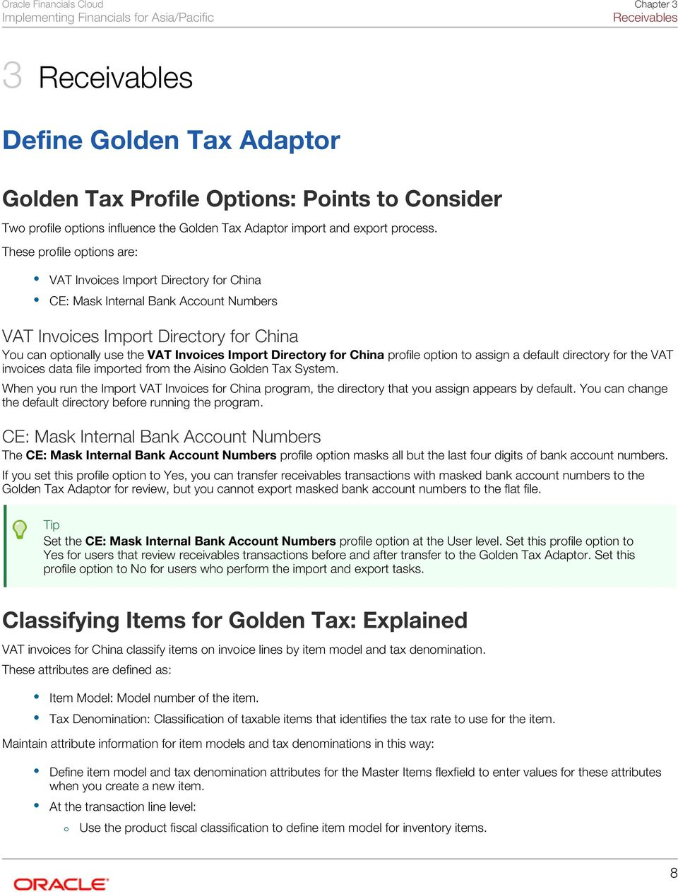 Directory for China profile option to assign a default directory for the VAT invoices data file imported from the Aisino Golden Tax System.
