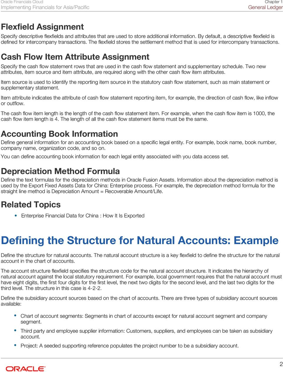 Cash Flow Item Attribute Assignment Specify the cash flow statement rows that are used in the cash flow statement and supplementary schedule.