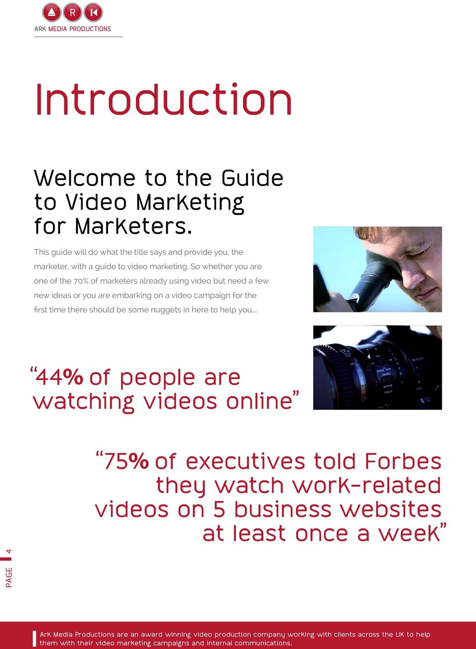 So whether you are one of the 70% of marketers already using video but need a few new ideas or you are embarking on a video
