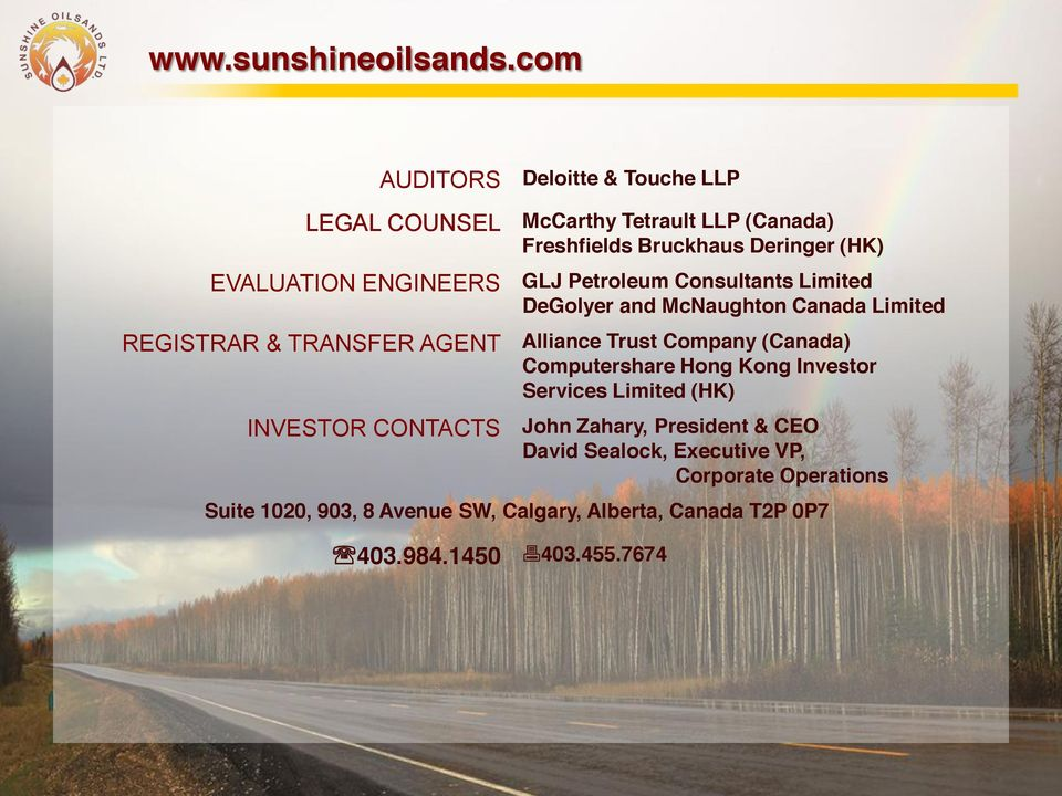LLP (Canada) Freshfields Bruckhaus Deringer (HK) GLJ Petroleum Consultants Limited DeGolyer and McNaughton Canada Limited Alliance