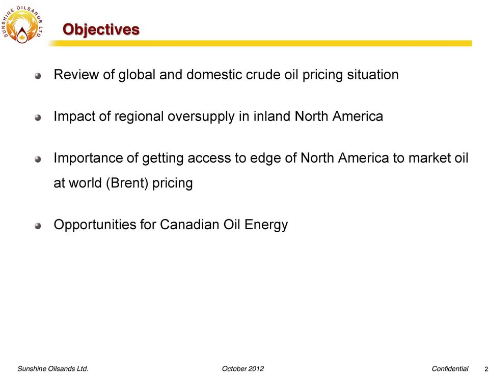 getting access to edge of North America to market oil at world (Brent)