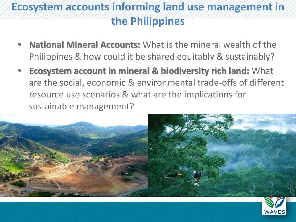 Ecosystem account in mineral & biodiversity rich land: What are the social, economic &