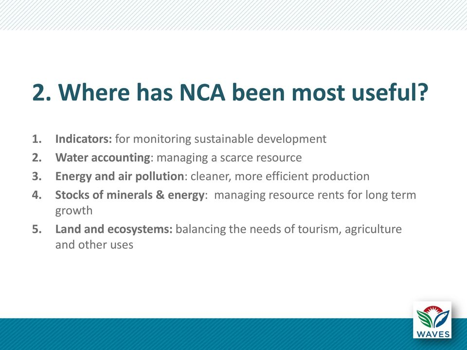 Water accounting: managing a scarce resource 3.