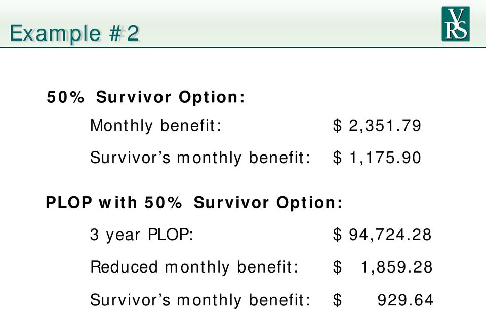90 PLOP with 50% Survivor Option: 3 year PLOP: $ 94,724.