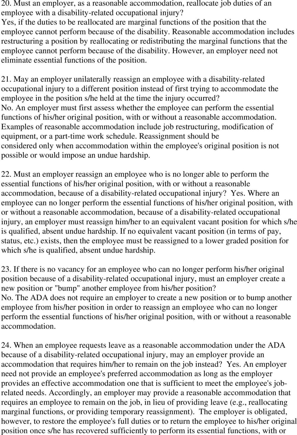 Reasonable accommodation includes restructuring a position by reallocating or redistributing the marginal functions that the employee cannot perform because of the disability.