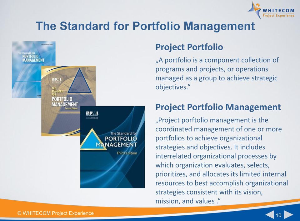 Project Portfolio Management Project porftolio management is the coordinated management of one or more portfolios to achieve organizational